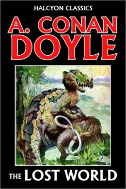 The Lost World by Sir Arthur Conan Doyle [Professor Challenger #1]
