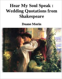 Hear My Soul Speak: Wedding Quotations from Shakespeare
