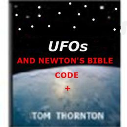 UFOs AND NEWTON'S BIBLE CODE