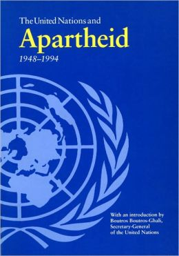 United Nations and Apartheid 1948-1994