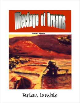 Wreckage of Dreams - Short Story