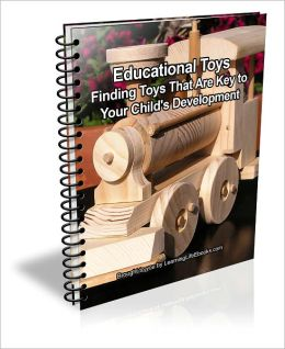 Educational Toys: Finding Toy's That Are Key to Your Child's Development