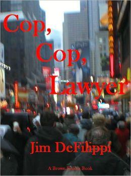 Cop, Cop, Lawyer