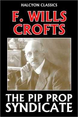 The Pit Prop Syndicate by Freeman Wills Crofts