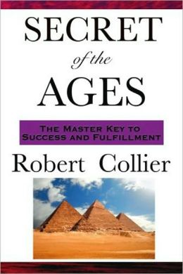 Secret of the Ages (The Master Key to Success and Fulfillment)