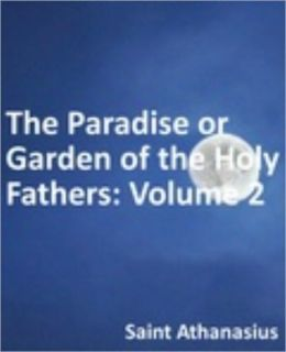 Paradise or Garden of the Holy Fathers: Volume 2