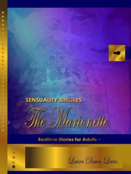 Sensuality Singles: The Marionette