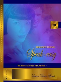 Sensuality Singles: Speak-easy