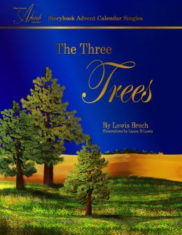 The Three Trees: Storybook Advent Calendar Singles