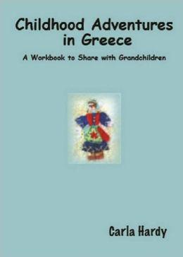 Childhood Adventures in Greece: A Workbook to Share with Grandchildren