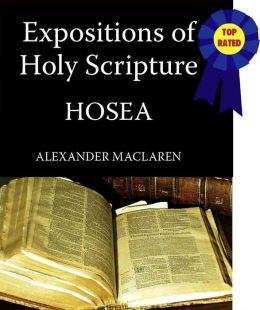 Expositions of Holy Scripture-The Book Of Hosea