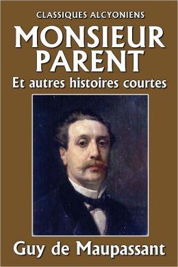 Monsieur Parent et autres histoires courtes