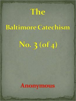 Baltimore Catechism No. 3 (of 4)