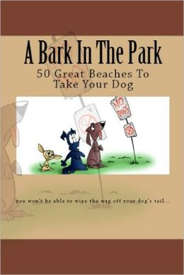 A Bark In The Park-50 Great Beaches To Take Your Dog