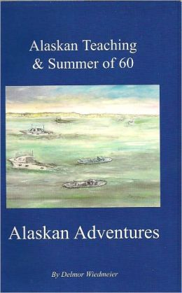Alaska Teaching & Summer of 60