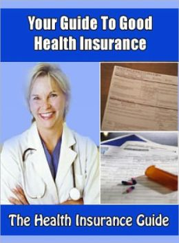Your Guide To Good Health Insurance
