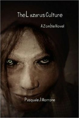The Lazarus Culture: A Zombie Novel