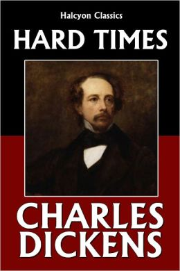 the social life in england in hard times by charles dickens Charles dickens began writing the novel hard times in january 1854, and   utilitarianism was a method to govern society - life should be lived according to  logic  of facts in england with these words, and he makes it a point in hard  times.