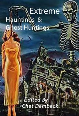 Extreme Hauntings and Ghost Huntings