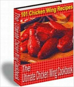 101 Chicken Wing Recipes