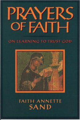 Prayers of Faith: On Learning to Trust God
