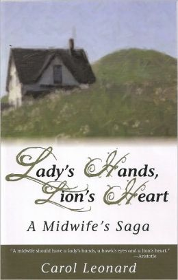 Lady's Hands, Lion's Heart, A Midwife's Saga
