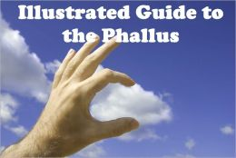 Illustrated Guide to the Phallus