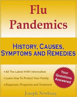 Flu Pandemics – History, Causes, Symptoms and Remedies