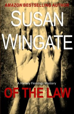 Of the Law (for fans of James Patterson, JD Robb, Sue Grafton, Lee Child)