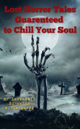 Lost Horror Tales Guaranteed To Chill Your Soul