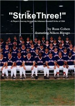 Strike Three! - A Player's Journey through the Infamous Baseball Strike Of 1994