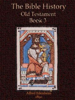 The Bible History, Old Testament Book 3