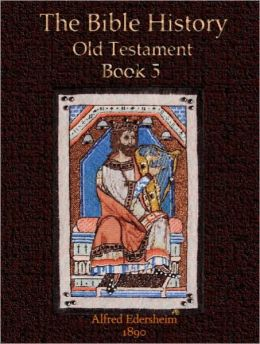 The Bible History, Old Testament Book 5