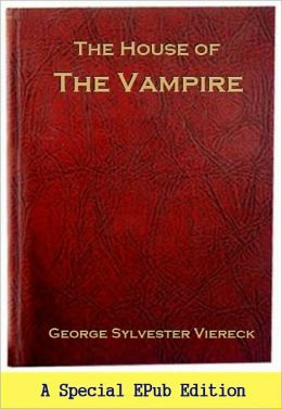 The House of the Vampyre (Original 1907 Edition)