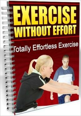 Exercise Without Effort