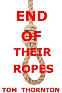 END OF THEIR ROPES
