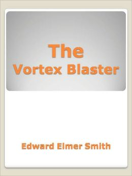 The Vortex Blaster