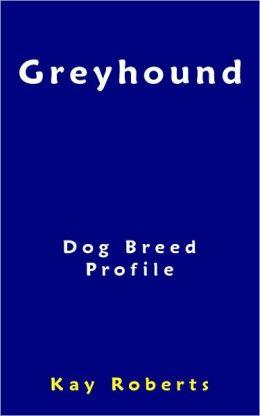Greyhound Dog Breed Profile