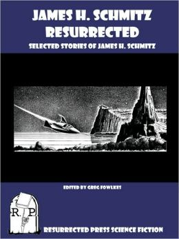 James H. Schmitz Resurrected: Selected Stories of James H. Schmitz
