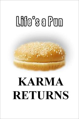 Life's a Pun : Karma Returns