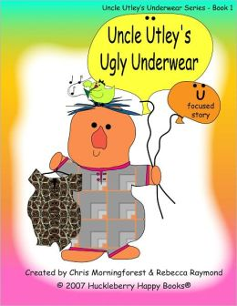 Uncle Utley's Ugly Underwear - U Focused Story
