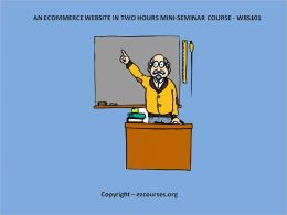 AN ECOMMERCE WEBSITE IN TWO HOURS MINI-SEMINAR COURSE - WBS101