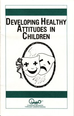Developing Healthy Attitudes in Children