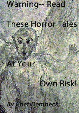 Warning! Read these Horror Tales at Your Own Risk