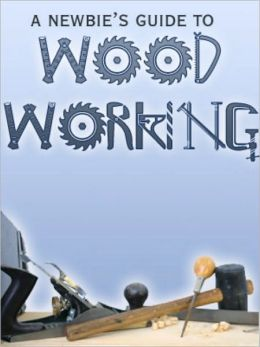 A Newbies Guide To Woodworking