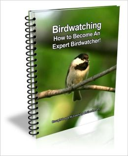 Birdwatching: How to Become An Expert Birdwatcher!