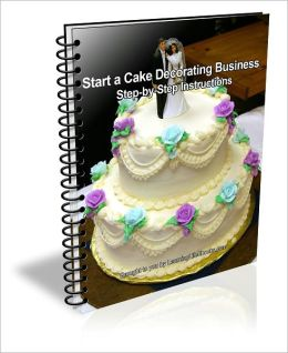Start a Cake Decorating Business: Step-by-Step Instructions
