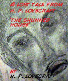 Lost Tale From H.P. Lovecraft: The Shunned House