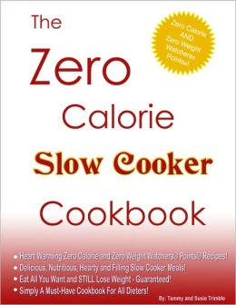 The Zero Calorie Slow Cooker Cookbook