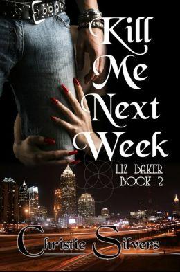 Kill Me Next Week (Liz Baker, book 2)